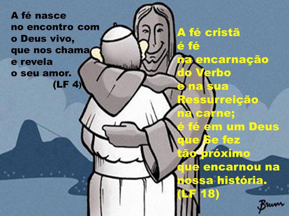 A fé cristã é fé na encarnação do Verbo e na sua Ressurreição