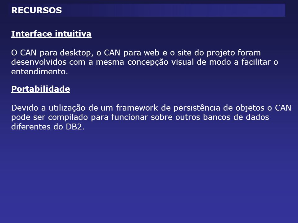 RECURSOS Interface intuitiva