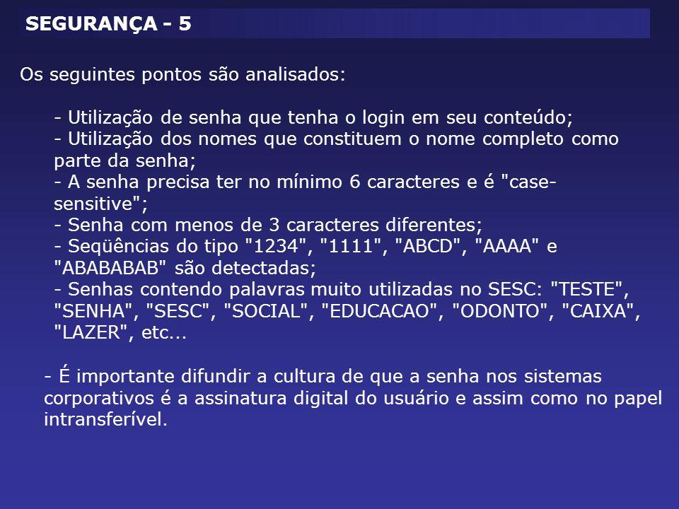 SEGURANÇA - 5 Os seguintes pontos são analisados: