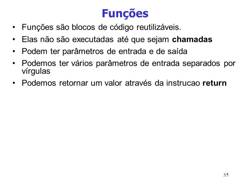 Funções Funções são blocos de código reutilizáveis.