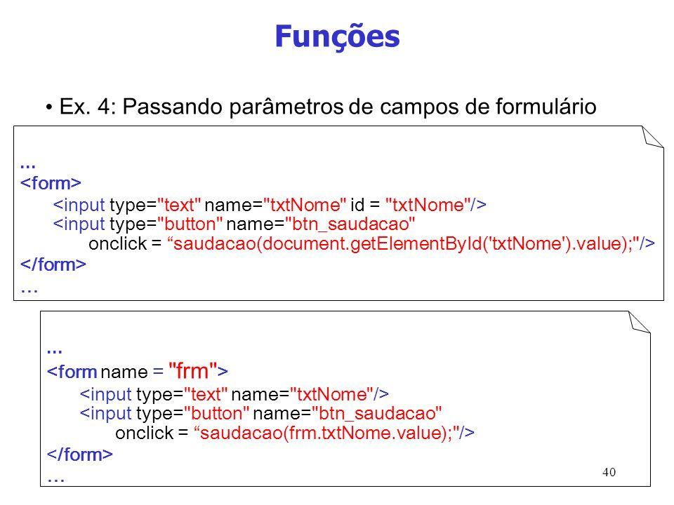 Funções Ex. 4: Passando parâmetros de campos de formulário
