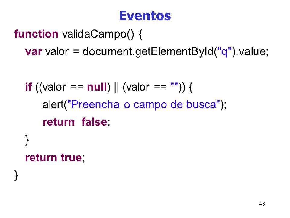 Eventos function validaCampo() {