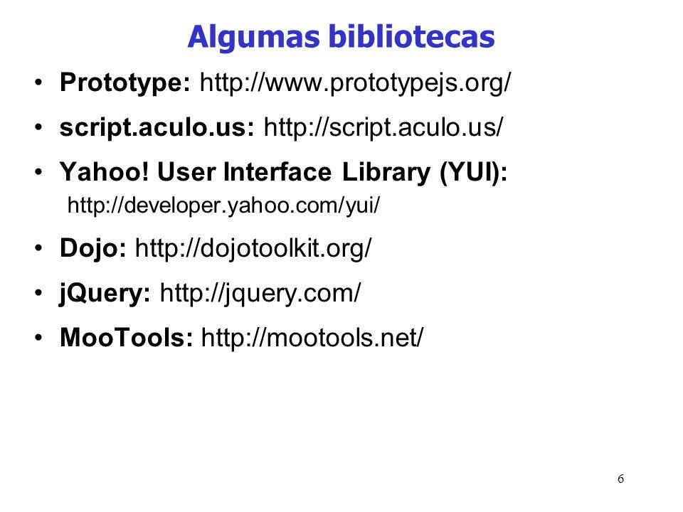 Algumas bibliotecas Prototype: http://www.prototypejs.org/