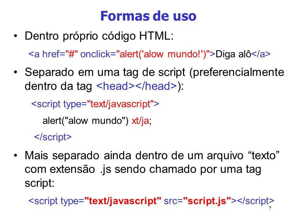 Formas de uso Dentro próprio código HTML: