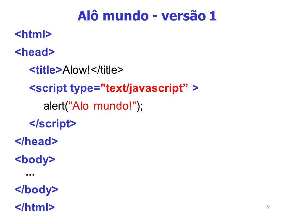 Alô mundo - versão 1 <html> <head>