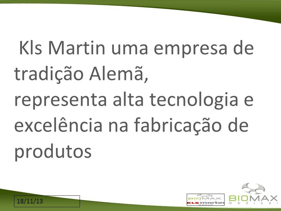 Kls Martin uma empresa de tradição Alemã, representa alta tecnologia e excelência na fabricação de produtos