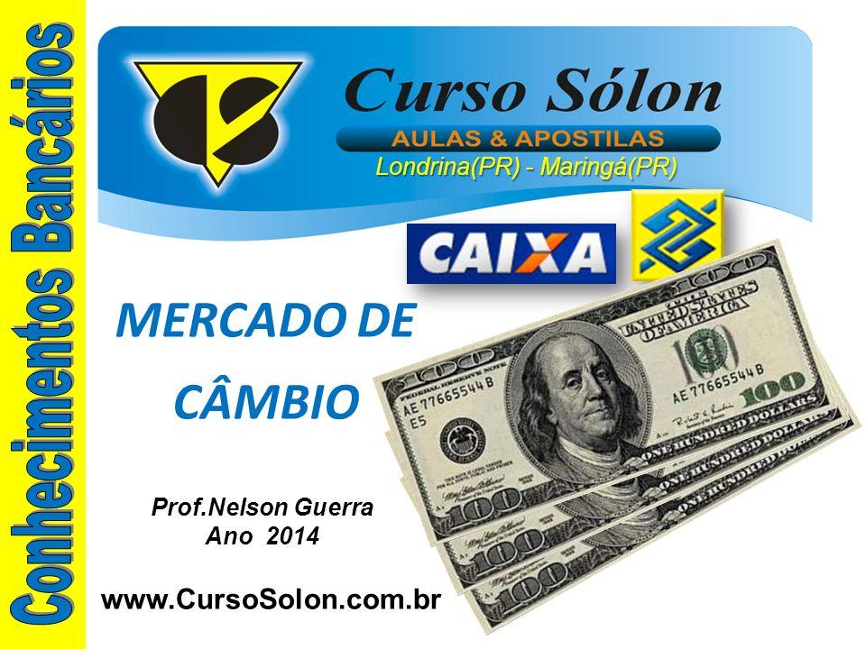 MERCADO DE CÂMBIO Conhecimentos Bancários www.CursoSolon.com.br