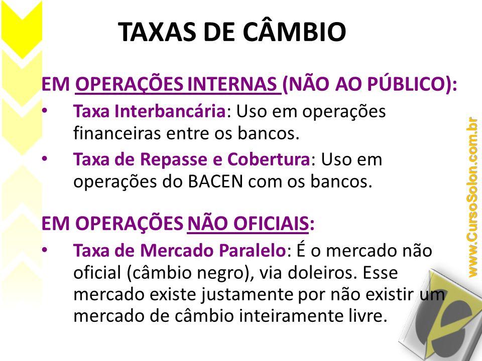 TAXAS DE CÂMBIO EM OPERAÇÕES INTERNAS (NÃO AO PÚBLICO):