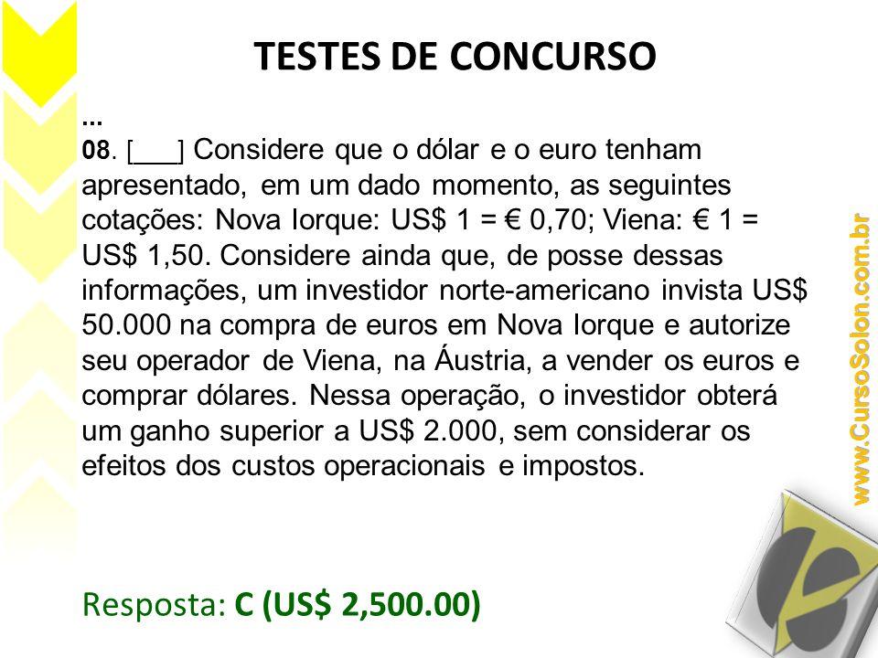 TESTES DE CONCURSO Resposta: C (US$ 2,500.00) ...