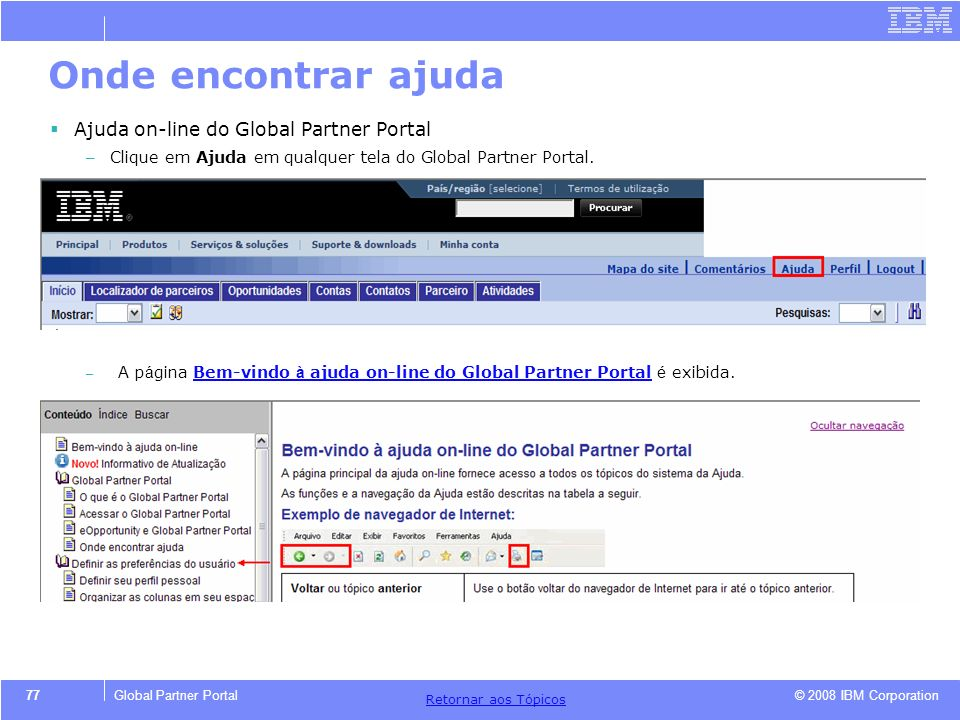 Onde encontrar ajuda Ajuda on-line do Global Partner Portal