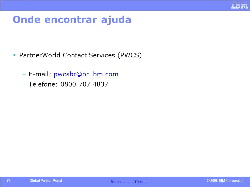 Onde encontrar ajuda PartnerWorld Contact Services (PWCS)