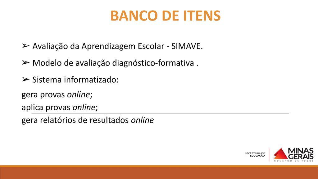 BANCO DE ITENS Avaliação da Aprendizagem Escolar - SIMAVE.
