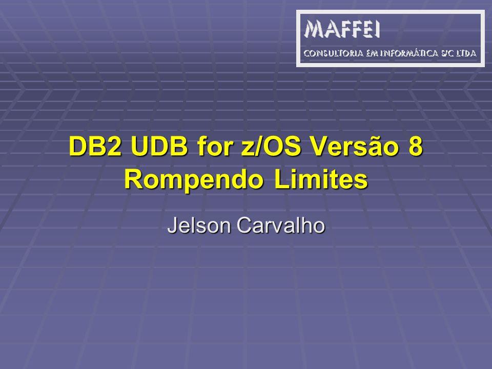 DB2 UDB for z/OS Versão 8 Rompendo Limites