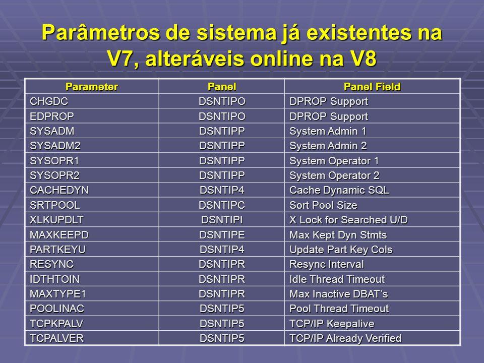 Parâmetros de sistema já existentes na V7, alteráveis online na V8