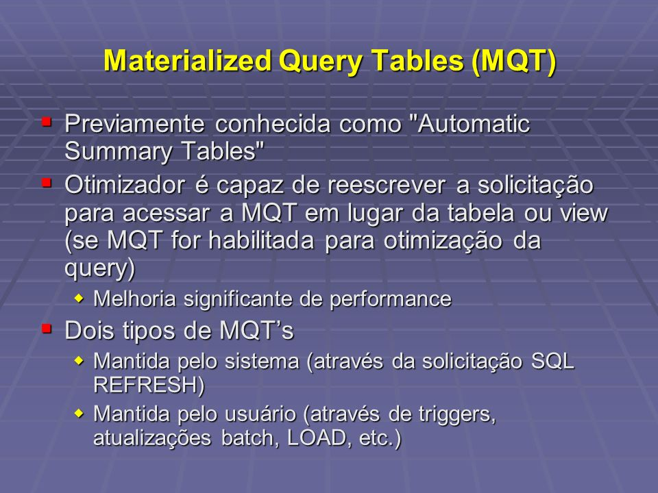 Materialized Query Tables (MQT)