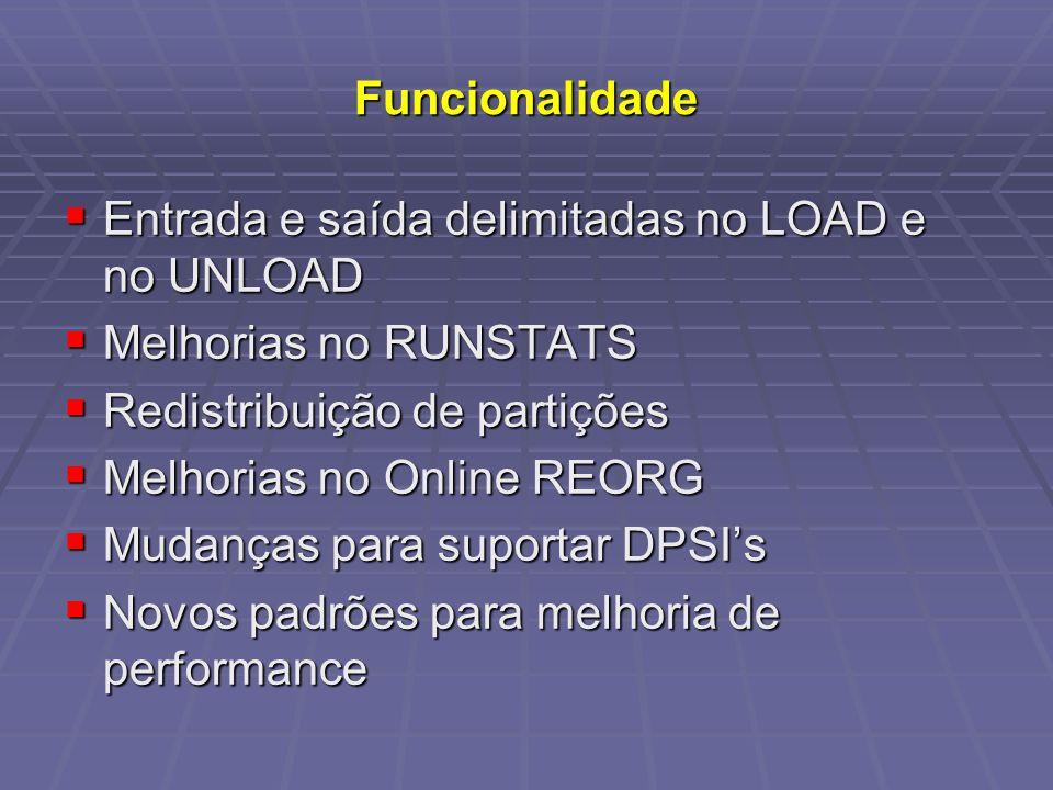 Funcionalidade Entrada e saída delimitadas no LOAD e no UNLOAD. Melhorias no RUNSTATS. Redistribuição de partições.