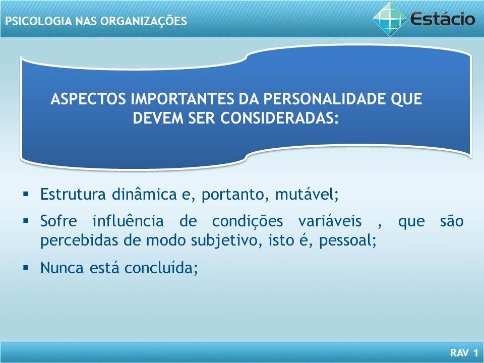 ASPECTOS IMPORTANTES DA PERSONALIDADE QUE DEVEM SER CONSIDERADAS: