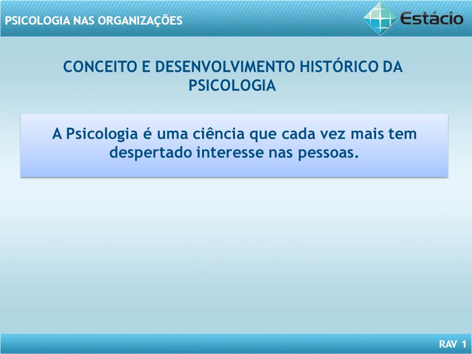 CONCEITO E DESENVOLVIMENTO HISTÓRICO DA PSICOLOGIA