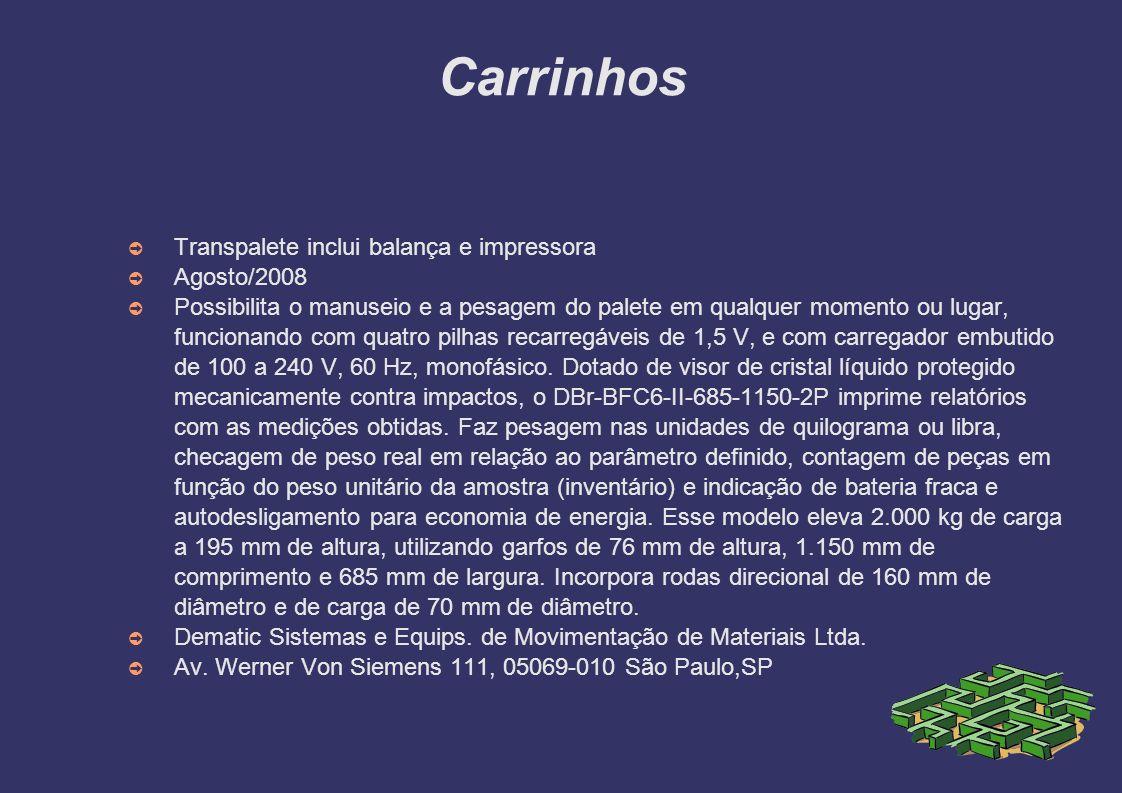 Carrinhos Transpalete inclui balança e impressora Agosto/2008