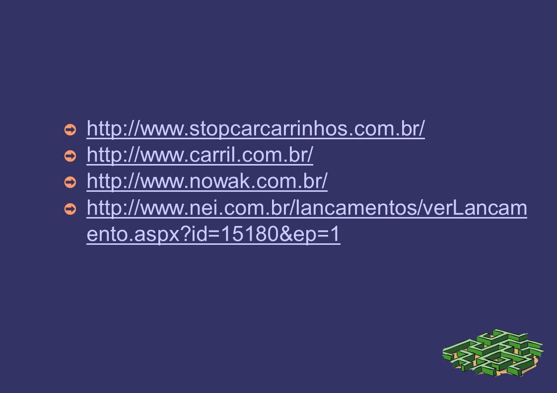 http://www.stopcarcarrinhos.com.br/ http://www.carril.com.br/ http://www.nowak.com.br/