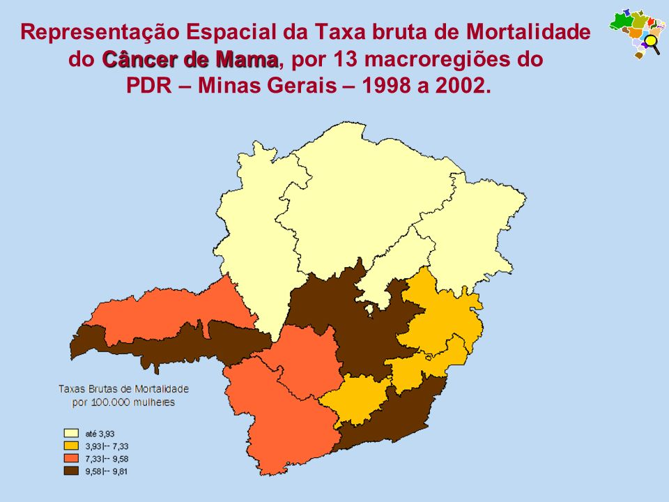 Representação Espacial da Taxa bruta de Mortalidade do Câncer de Mama, por 13 macroregiões do PDR – Minas Gerais – 1998 a 2002.