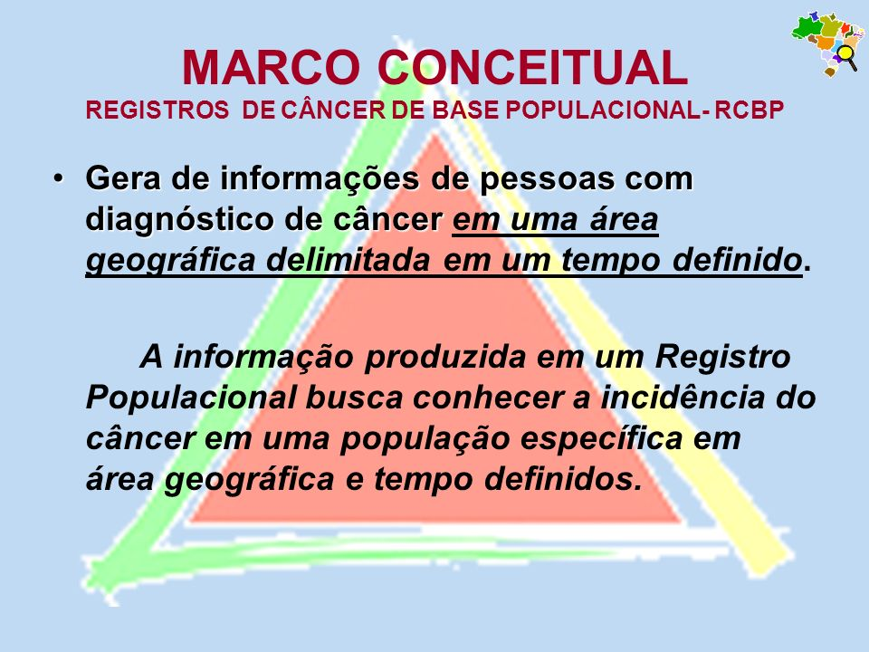 MARCO CONCEITUAL REGISTROS DE CÂNCER DE BASE POPULACIONAL- RCBP