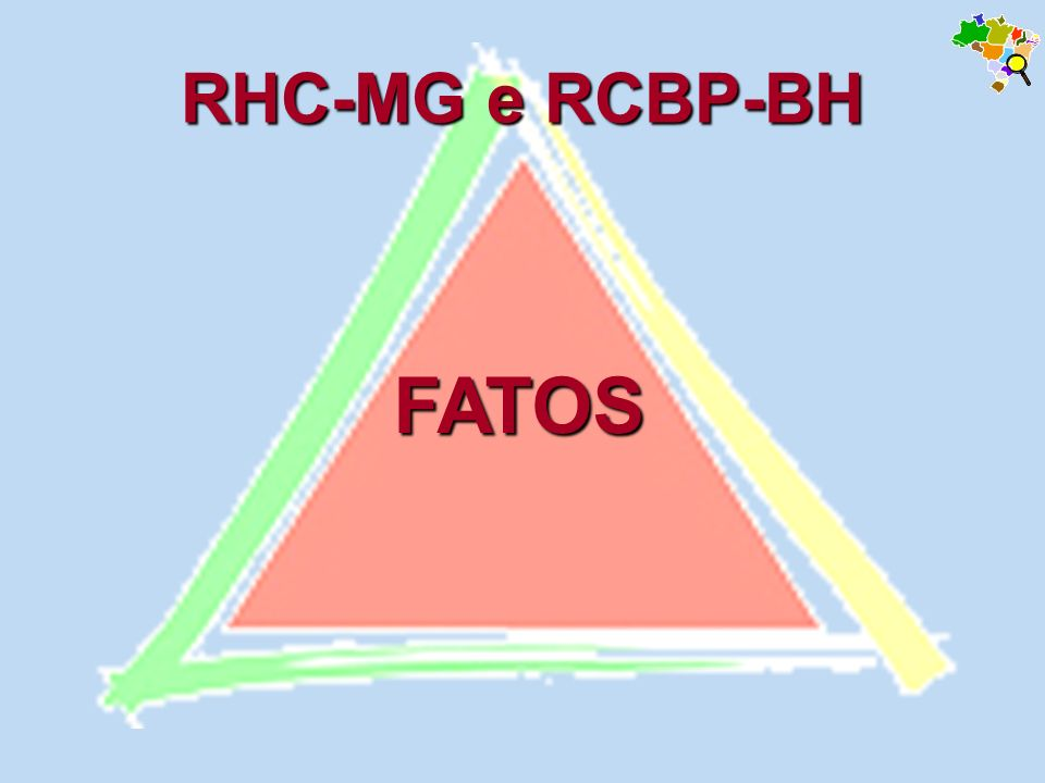 RHC-MG e RCBP-BH FATOS
