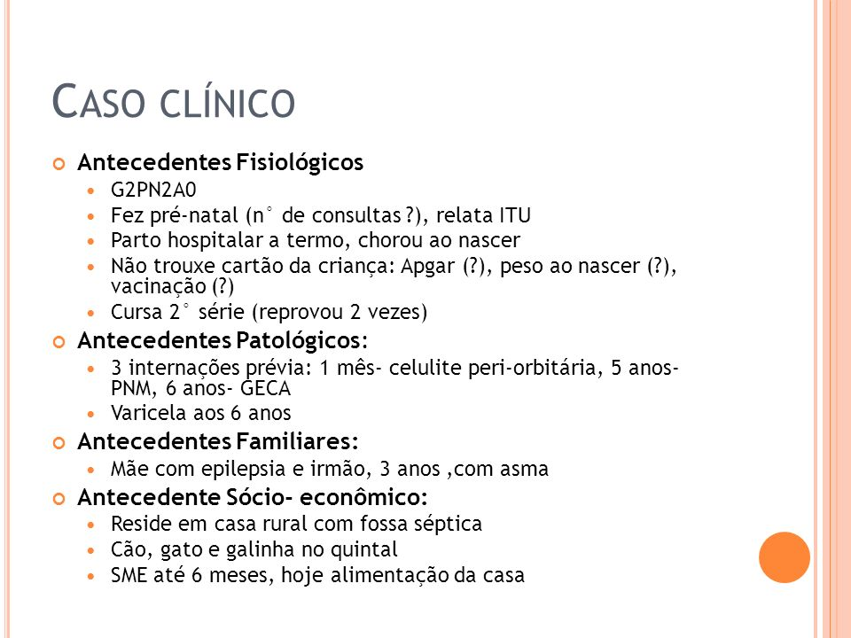 Caso clínico Antecedentes Fisiológicos Antecedentes Patológicos: