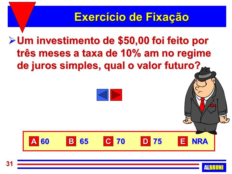 Exercício de Fixação Um investimento de $50,00 foi feito por três meses a taxa de 10% am no regime de juros simples, qual o valor futuro
