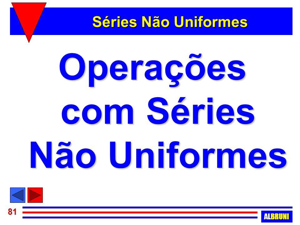 Operações com Séries Não Uniformes