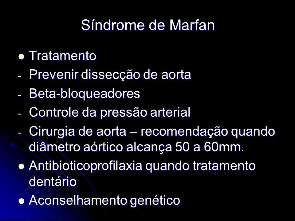 Síndrome de Marfan Tratamento Prevenir dissecção de aorta