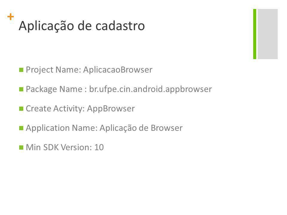 Aplicação de cadastro Project Name: AplicacaoBrowser