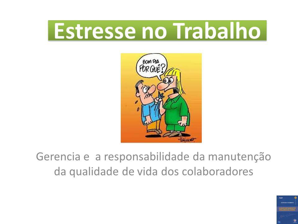 Estresse no Trabalho Gerencia e a responsabilidade da manutenção da qualidade de vida dos colaboradores.
