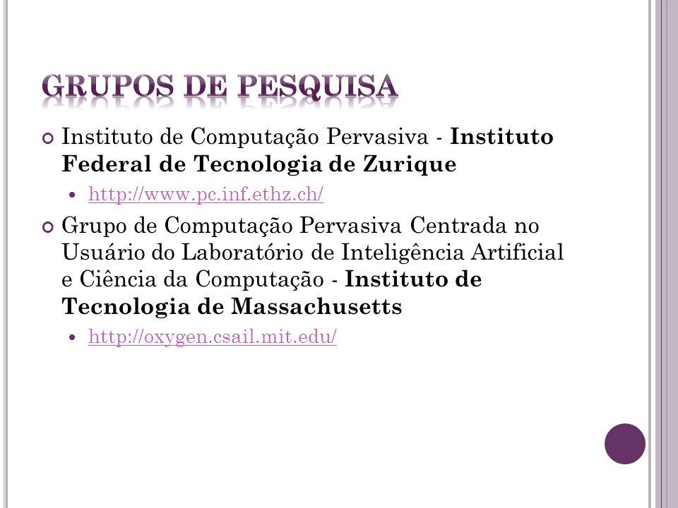 Grupos de Pesquisa Instituto de Computação Pervasiva - Instituto Federal de Tecnologia de Zurique.