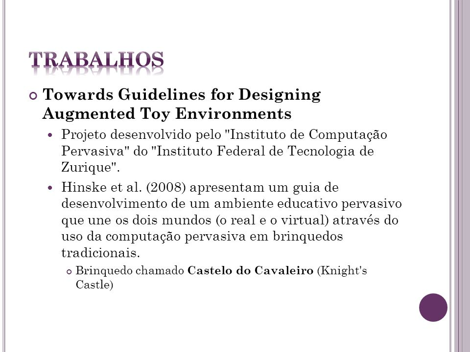 TRabalhos Towards Guidelines for Designing Augmented Toy Environments