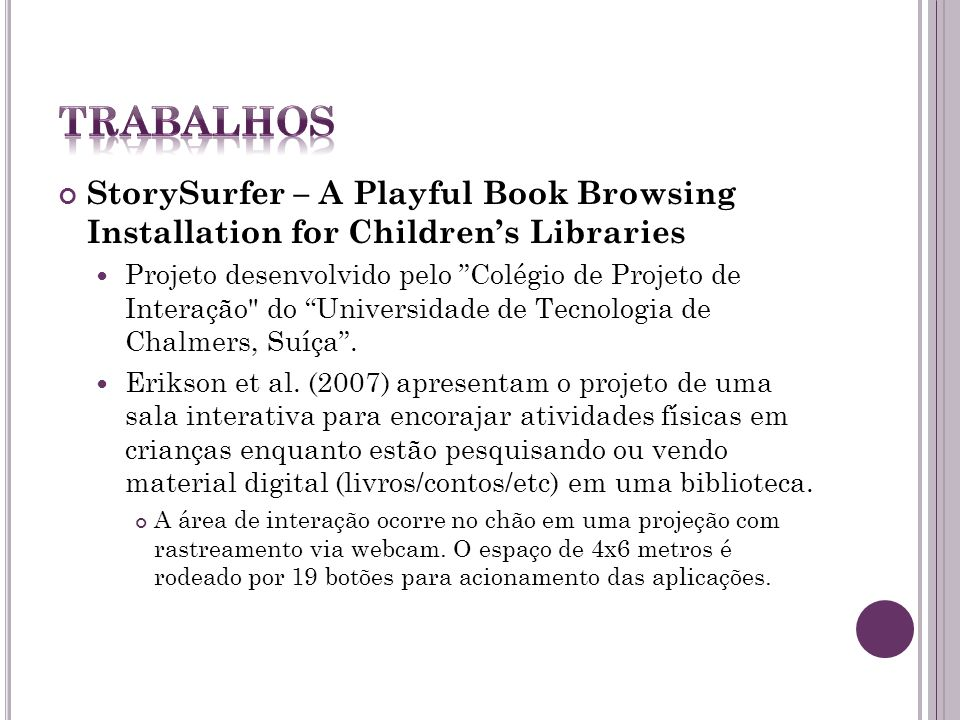 TRabalhos StorySurfer – A Playful Book Browsing Installation for Children's Libraries.