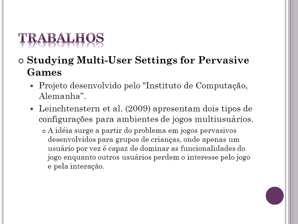TRabalhos Studying Multi-User Settings for Pervasive Games