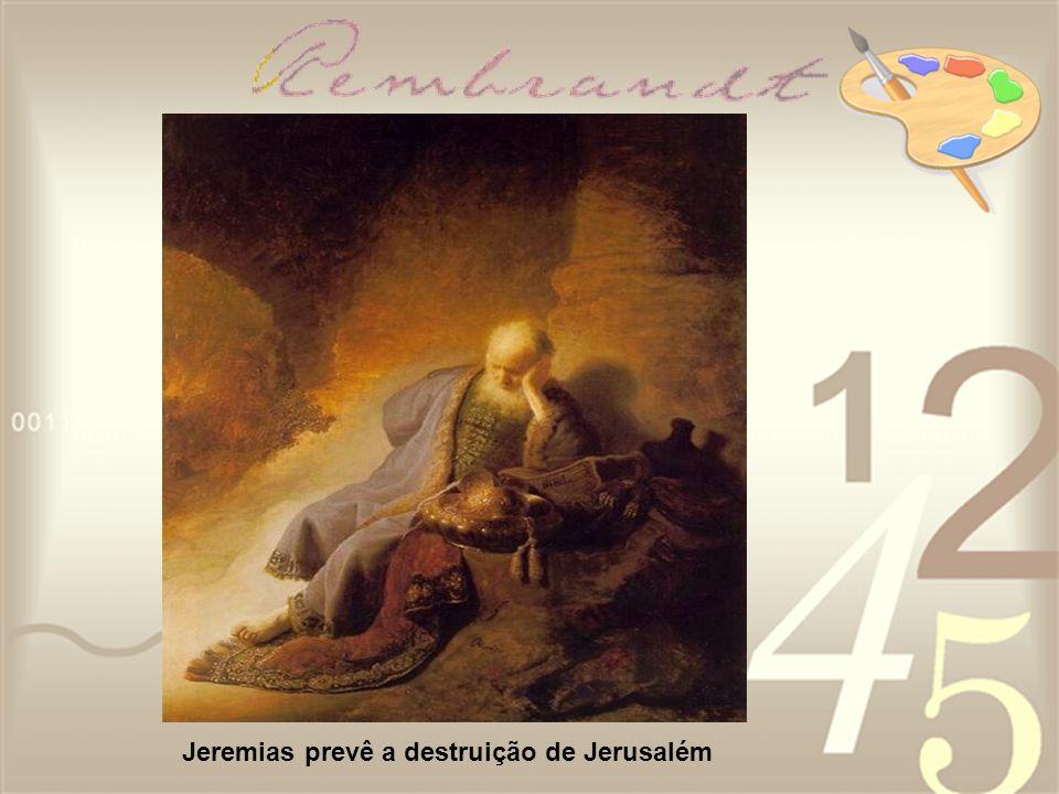 Jeremias prevê a destruição de Jerusalém