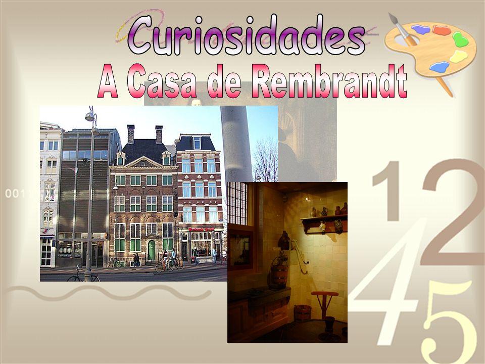 Curiosidades A Casa de Rembrandt