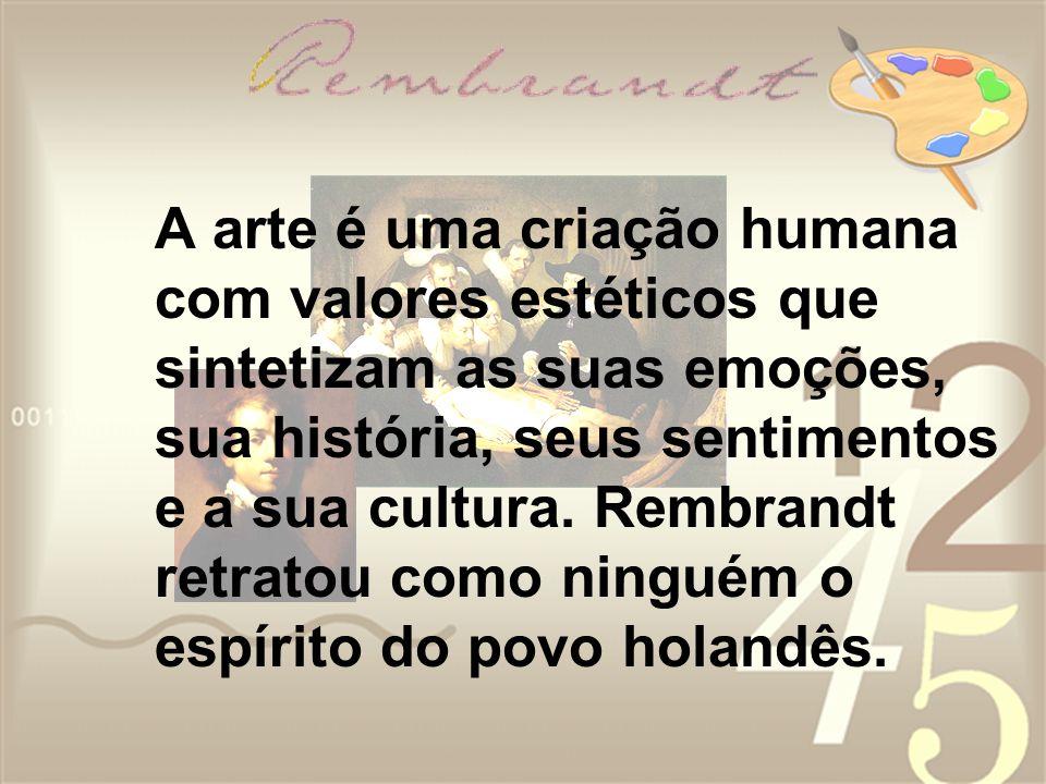A arte é uma criação humana com valores estéticos que sintetizam as suas emoções, sua história, seus sentimentos e a sua cultura.