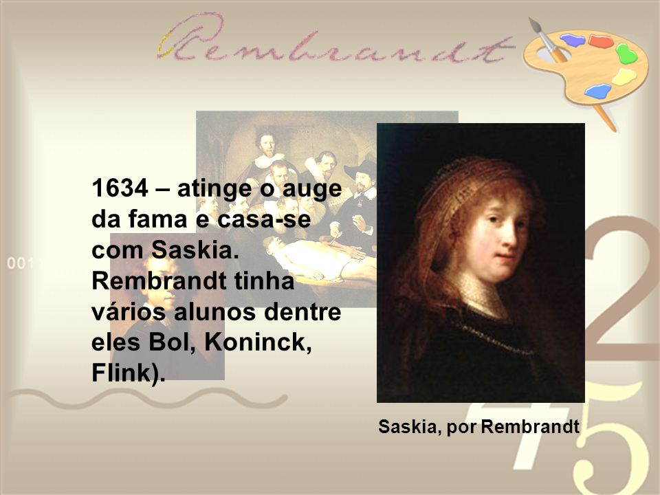 1634 – atinge o auge da fama e casa-se com Saskia