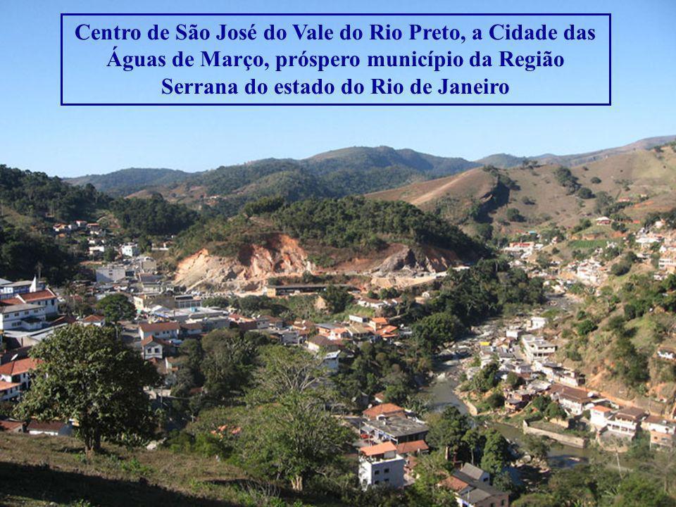 Centro de São José do Vale do Rio Preto, a Cidade das Águas de Março, próspero município da Região Serrana do estado do Rio de Janeiro