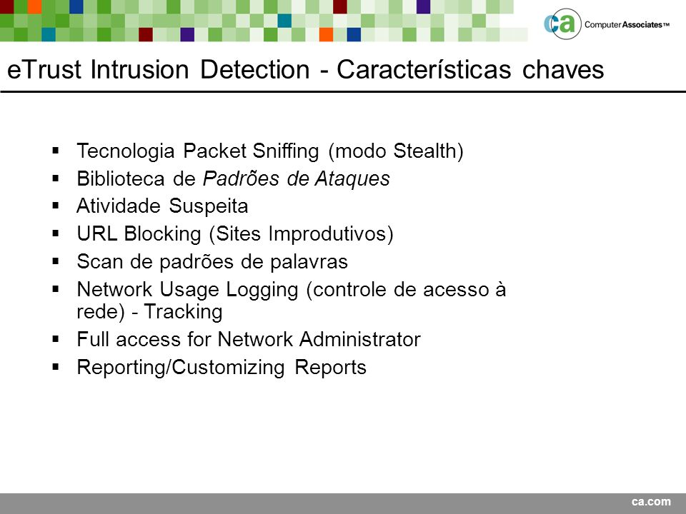 eTrust Intrusion Detection - Características chaves