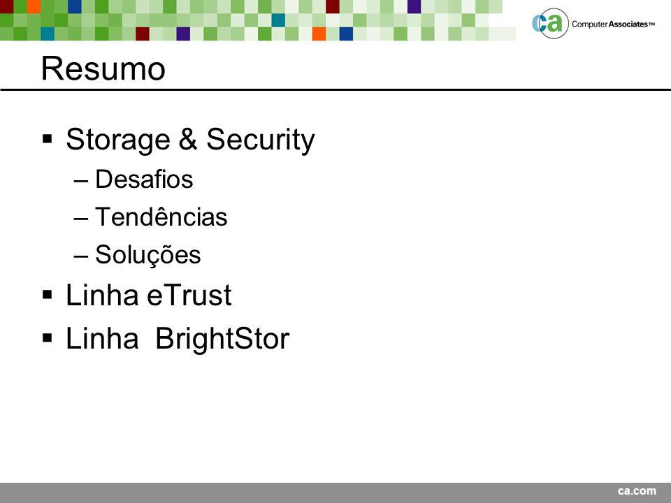 Resumo Storage & Security Linha eTrust Linha BrightStor Desafios