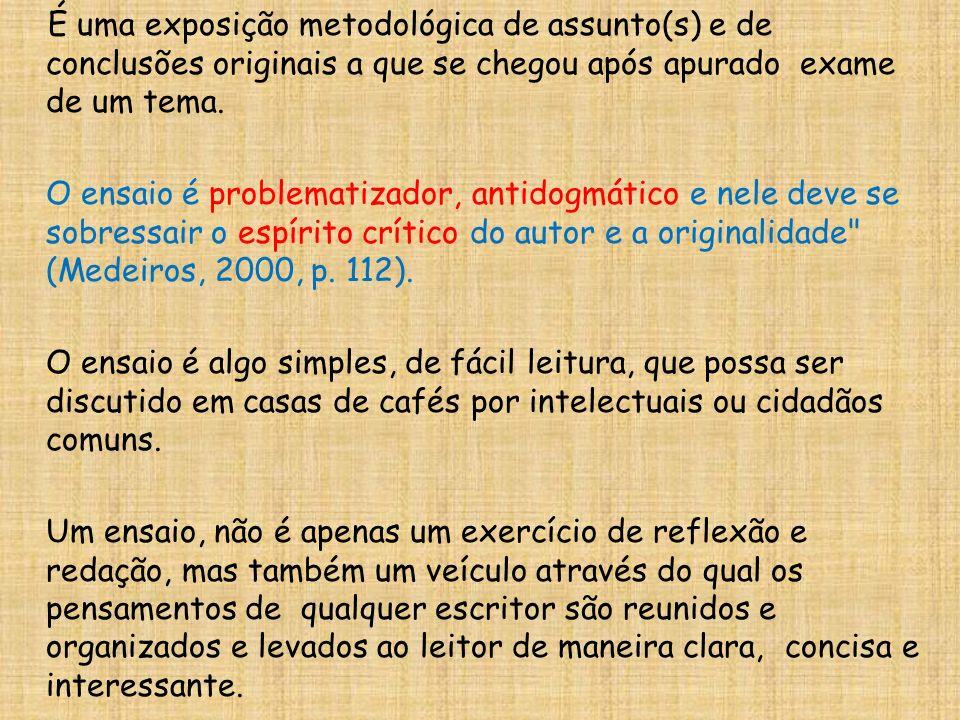 É uma exposição metodológica de assunto(s) e de conclusões originais a que se chegou após apurado exame de um tema.