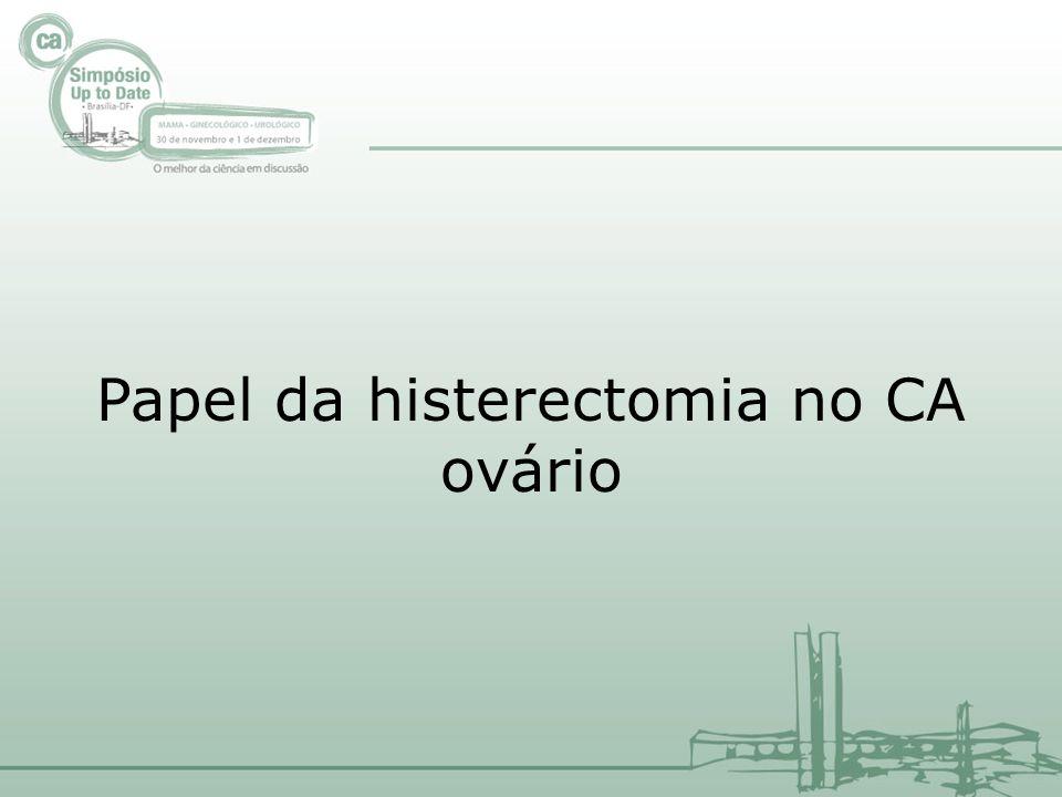 Papel da histerectomia no CA ovário