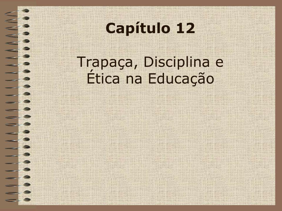 Capítulo 12 Trapaça, Disciplina e Ética na Educação
