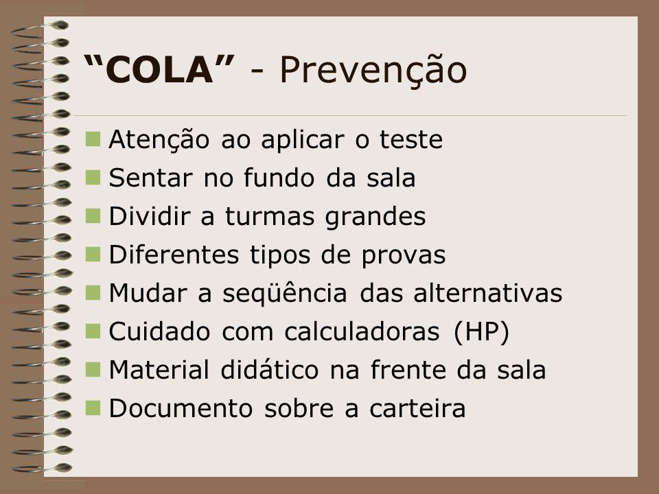 COLA - Prevenção Atenção ao aplicar o teste Sentar no fundo da sala