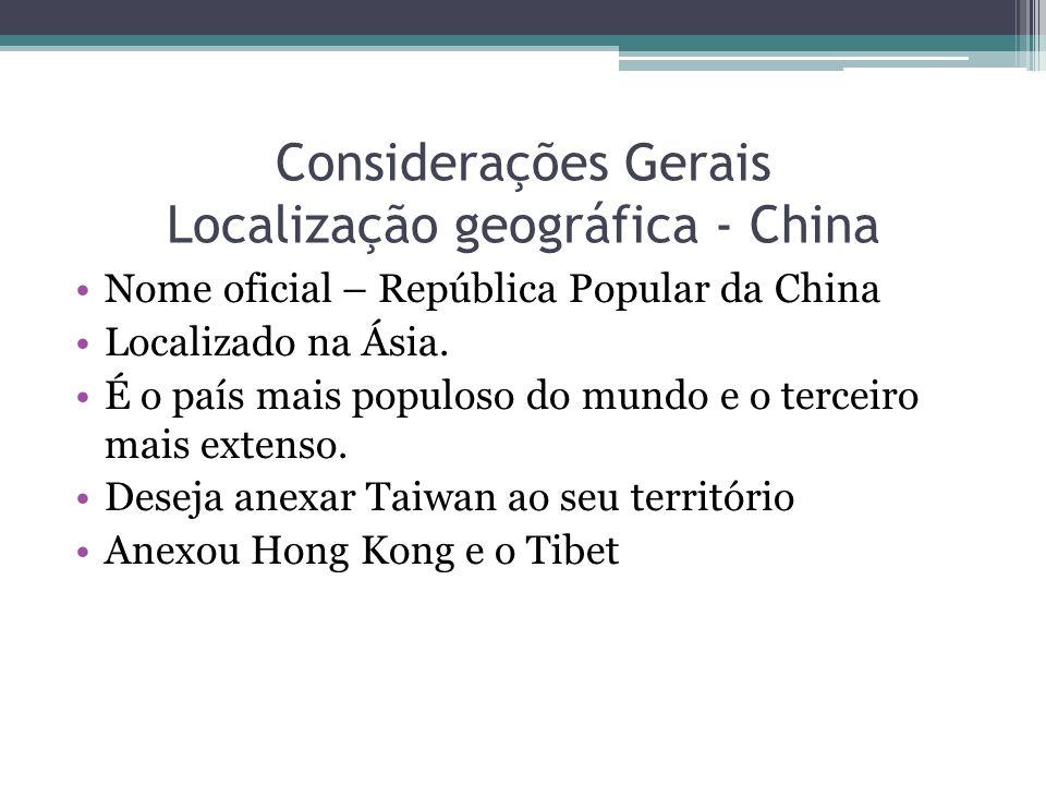 Considerações Gerais Localização geográfica - China