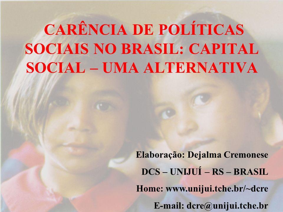 CARÊNCIA DE POLÍTICAS SOCIAIS NO BRASIL: CAPITAL SOCIAL – UMA ALTERNATIVA